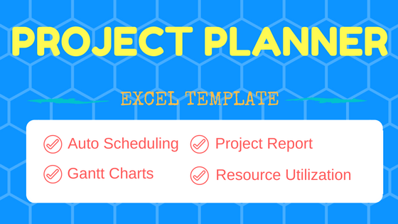 Project Planner Excel Template - Project Scheduling, Timeline, Gantt Charts, project report & Resource management (utilization)